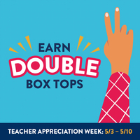 Earn Double Box Tops, May 3 - 10