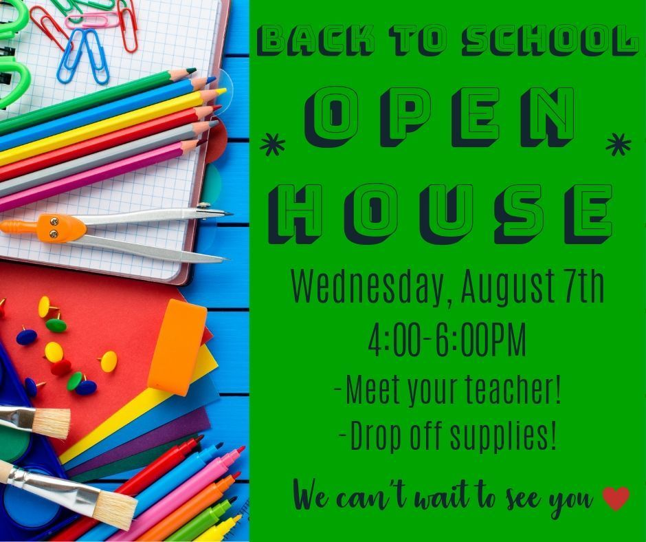 Back to School Open House Wednesday, August 7th 4-6PM