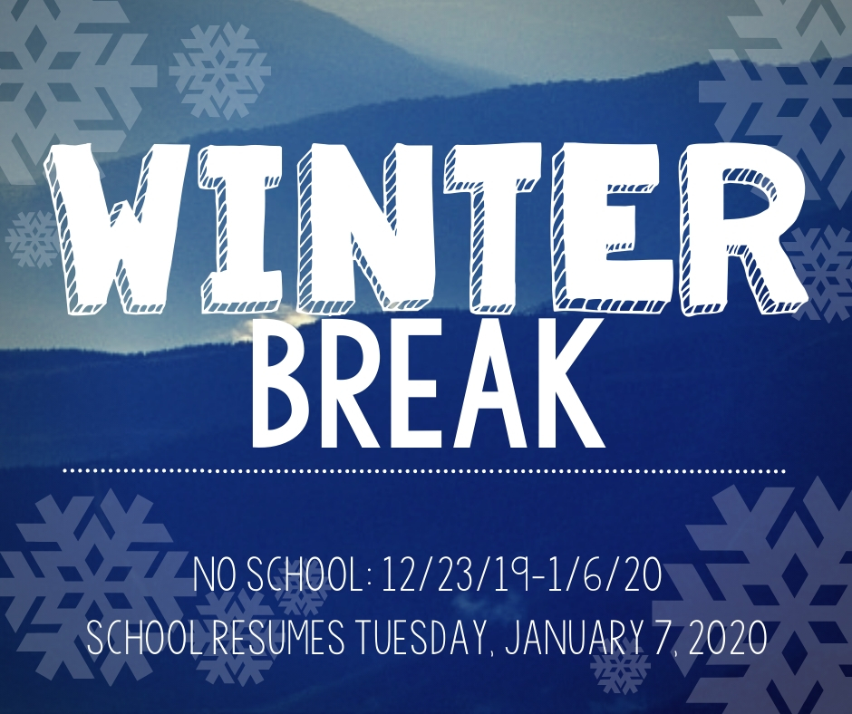 Winter break 12/23/19-1/6/20