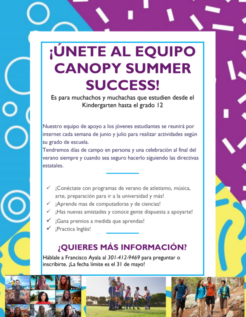 JOIN THE  CANOPY SUMMER SUCCESS TEAM! ESL STUDENTS K-12  The Canopy Summer Success Team will meet virtually every week in June and July with activities for every grade level. We will have in-person field trips and an end of summer celebration if it is safe to do so, according to State directives.   Connect with summer programs in art, music, athletics, college readiness and more!  Build your computer and technology skills!  Make friends and meet mentors!  Log your reading to win prizes!  Practice English!  WANT TO LEARN MORE? Contact Danielle Bennett with questions or to sign up  by May 31! (870) 404-6467