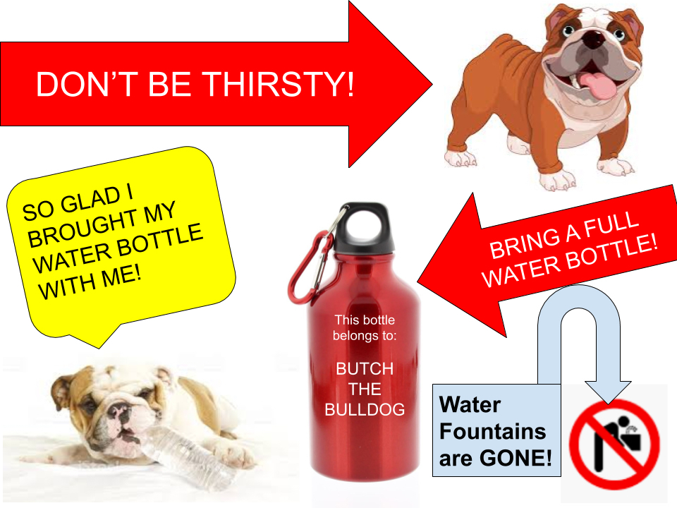 Bring Your Water Bottle Bulldogs!