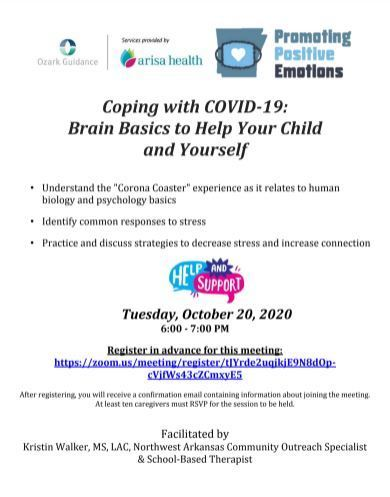 Ozark Guidance is hosting a virtual (zoom) parent/guardian night with Arisa Health and Promoting Positive Emotions: Coping with COVID-19: Brain Basics to Help Your Child & Yourself on Tuesday, October 20th at 6:00pm. See flyer for more information.